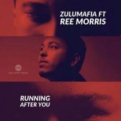 ZuluMafia - Running After You (Main Mix) Ft. Ree Morris
